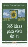 365 IDEAS PARA VIVIR SIN TV