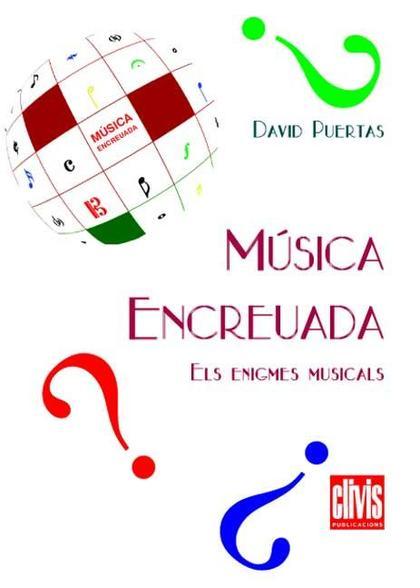 MÚSICA ENCREUADA : ELS ENIGMES MUSICALS