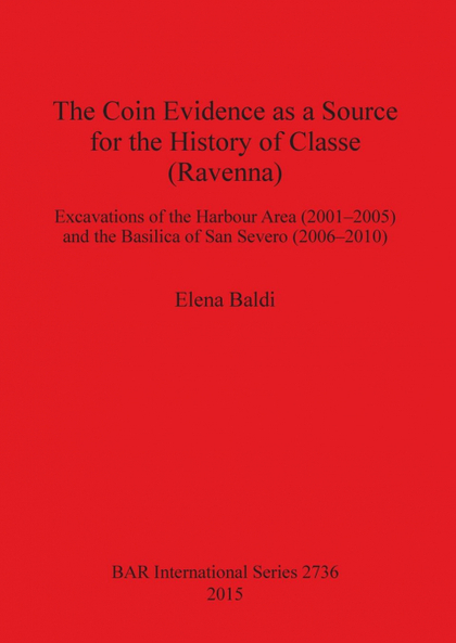 THE COIN EVIDENCE AS A SOURCE FOR THE HISTORY OF CLASSE (RAVENNA)