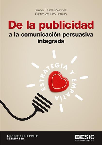 DE LA PUBLICIDAD A LA COMUNICACIÓN PERSUASIVA INTEGRADA                         ESTRATEGIA Y EM