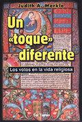 UN ´TOQUE´ DIFERENTE: LOS VOTOS EN LA VIDA RELIGIOSA