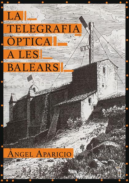 LA TELEGRAFIA ÒPTICA A LES BALEARS