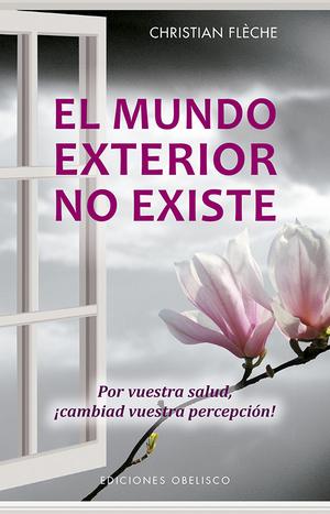 EL MUNDO EXTERIOR NO EXISTE.