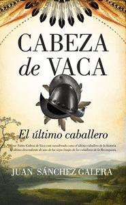 ÚLTIMO CABALLERO ES CABEZA DE VACA, EL.
