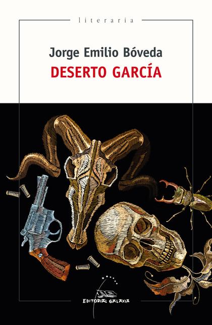 DESERTO GARCÍA. UNHA HISTORIA AO OESTE.