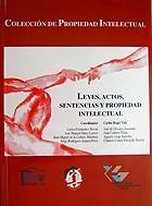 LEYES, ACTOS, SENTENCIAS Y PROPIEDAD INTELECTUAL