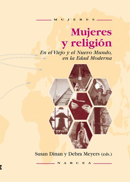 MUJERES Y RELIGIÓN: EN EL VIEJO Y NUEVO MUNDO, EN LA EDAD MODERNA