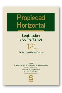 PROPIEDAD HORIZONTAL. LEGISLACIÓN Y COMENTARIOS