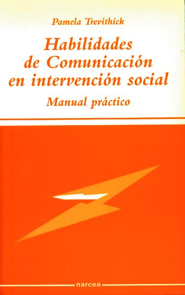 HABILIDADES DE COMUNICACIÓN EN INTERVENCIÓN SOCIAL: MANUAL PRÁCTICO