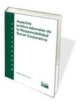 ASPECTOS JURÍDICO-LABORALES DE LA RESPONSABILIDAD SOCIAL CORPORATIVA