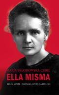 MARÍA SKLODOWSKA-CURIE. ELLA MISMA.