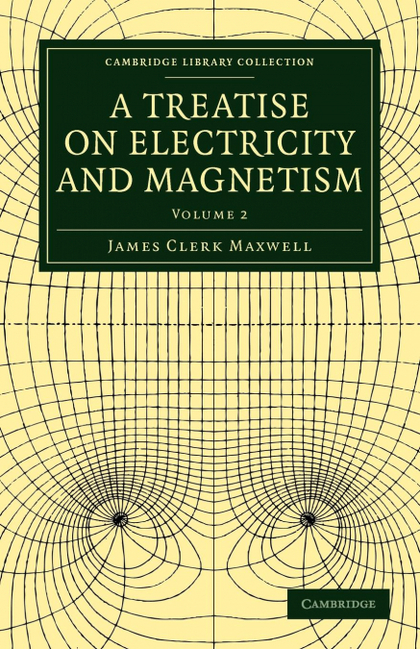 A TREATISE ON ELECTRICITY AND MAGNETISM - VOLUME 2