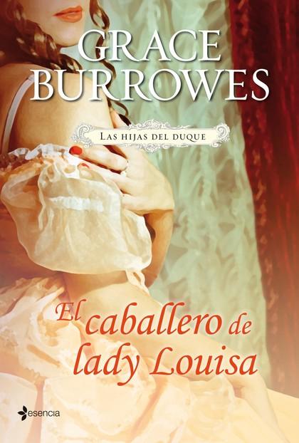LAS HIJAS DEL DUQUE. EL CABALLERO DE LADY LOUISA.