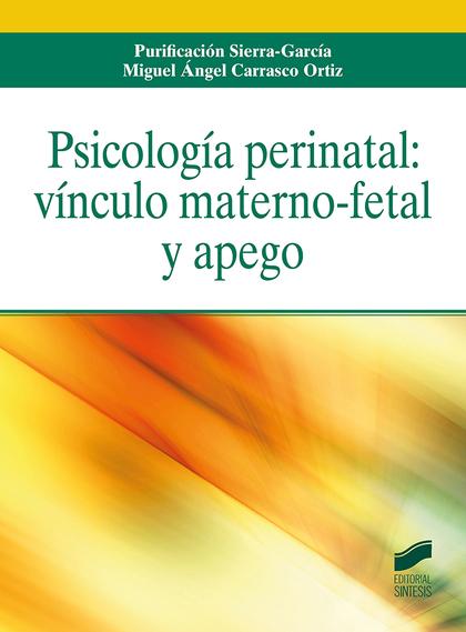 PSICOLOGÍA PERINATAL: VÍNCULO MATERNO-FETAL Y APEGO