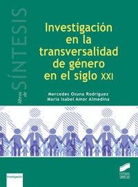 INVESTIGACION EN LA TRANSVERSALIDAD DE GENERO SIGLO XXI.
