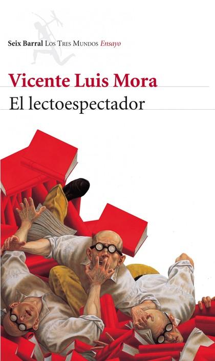 EL LECTOESPECTADOR : DESLIZAMIENTOS ENTRE LITERATURA E IMAGEN