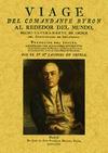 VIAGE DEL COMANDANTE BYRON ALREDEDOR DEL MUNDO : HECHO ULTIMAMENTE DE ORDEN DEL ALMIRANTAZGO DE