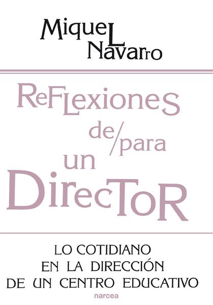 REFLEXIONES DE/PARA UN DIRECTOR: LO COTIDIANO EN LA DIRECCIÓN DE UN CE
