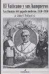 EL VATICANO Y SUS BANQUEROS: LAS FINANZAS DEL PAPADO MODERNO, 1850-1950
