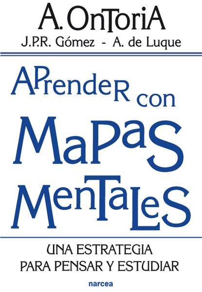 APRENDER CON MAPAS MENTALES: UNA ESTRATEGIA PARA PENSAR Y ESTUDIAR