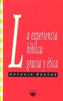 LA EXPERIENCIA BÍBLICA : GRACIA Y ÉTICA