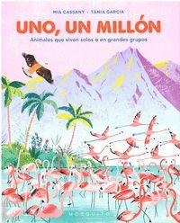 UNO, UN MILLÓN. ANIMALES QUE VIVEN SOLOS O EN GRANDES GRUPOS