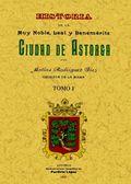 2 TOMOS. ASTORGA. HISTORIA DE LA MUY NOBLE, LEAL Y BENEMERITA CIUDAD