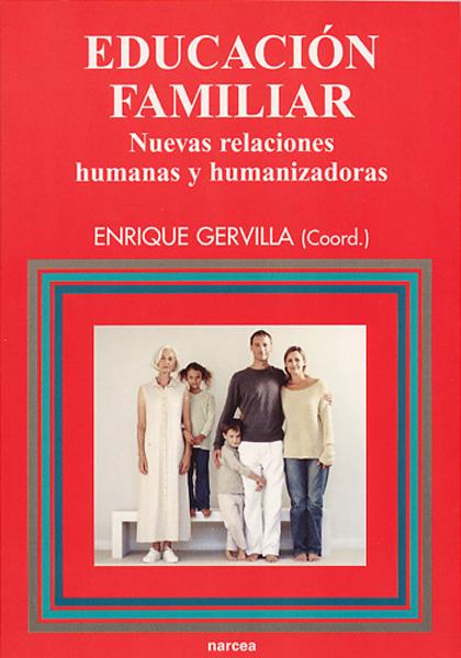 EDUCACIÓN FAMILIAR: NUEVAS RELACIONES HUMANAS Y HUMANIZADORAS