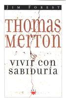THOMAS MERTON : VIVIR CON SABIDURÍA