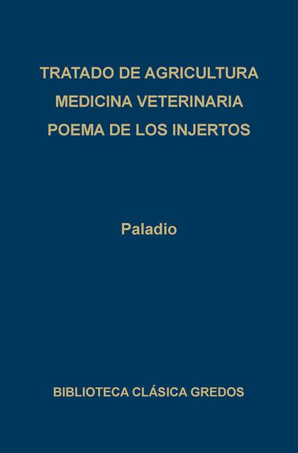 TRATADO DE AGRICULTURA.MEDICINA VETERINARIA.POEMA INJERTOS (N.135)
