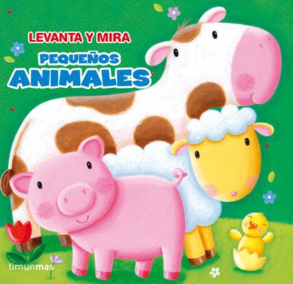 LEVANTA Y MIRA. PEQUEÑOS ANIMALES