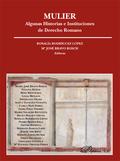 MULIER : ALGUNAS HISTORIAS E INSTITUCIONES DE DERECHO ROMANO