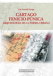 CARTAGO FENICIO-PÚNICA : ARQUEOLOGÍA DE LA FORMA URBANA