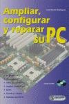 AMPLIAR, CONFIGURAR Y REPARAR SU PC
