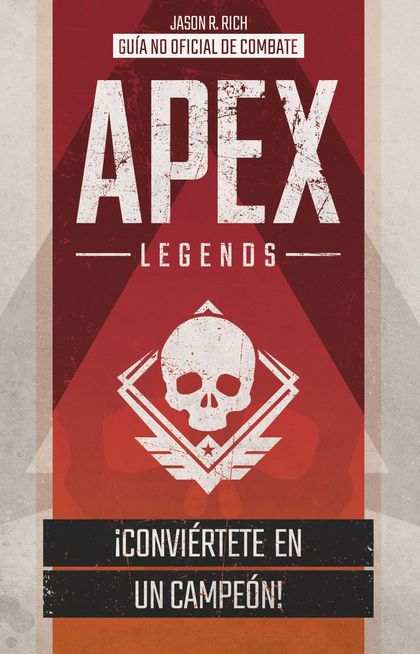 APEX LEGENDS. GUÍA NO OFICIAL DE COMBATE.