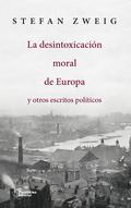 LA DESINTOXICACIÓN MORAL DE EUROPA. Y OTROS ESCRITOS POLÍTICOS