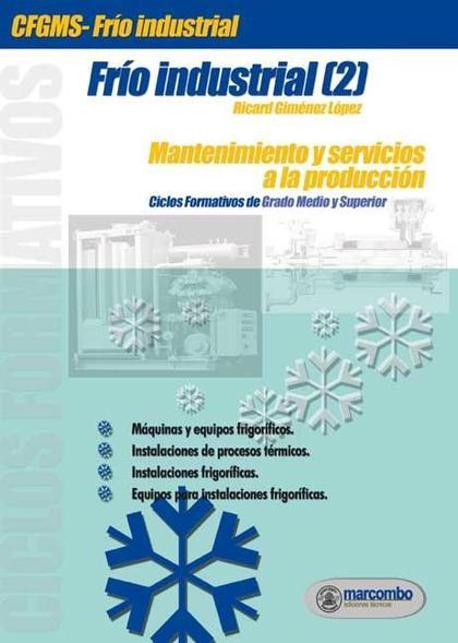 FRÍO INDUSTRIAL (2): MANTENIMIENTO Y SERVICIOS A LA PRODUCCIÓN