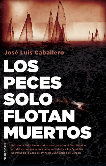 LOS PECES SOLO FLOTAN MUERTOS.