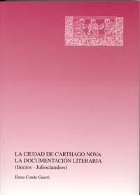 LA CIUDAD ROMANA DE CARTHAGO NOVA: LA DOCUMENTACIÓN LITERARIA