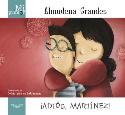 MI PRIMER ALMUDENA GRANDES. ¡ADIÓS MARTÍNEZ!.