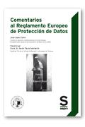 COMENTARIOS AL REGLAMENTO EUROPEO DE PROTECCIÓN DE DATOS (EDICIÓN COLECTIVOS).