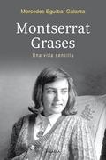 MONTSERRAT GRASES : UNA VIDA SENCILLA
