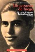 UN CORAZÓN DE FUEGO : VIDA Y ESCRITOS DEL BEATO MÁRTIR BARTOLOMÉ BLANCO MÁRQUEZ (1914-1936)