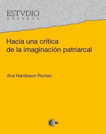 HACIA UNA CRÍTICA DE LA IMAGINACIÓN PATRIARCAL