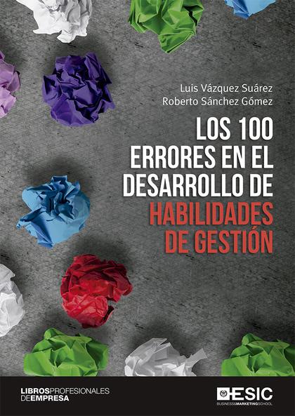 LOS 100 ERRORES EN EL DESARROLLO DE HABILIDADES DE GESTIÓN.