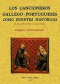 LOS CANCIONEROS GALLEGO-PORTUGUESES COMO FUENTES HISTÓRICAS