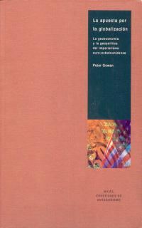 LA APUESTA POR LA GLOBALIZACIÓN: LA GEOECONOMÍA Y LA GEOPOLÍTICA DEL I