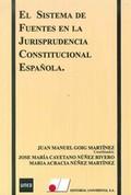 EL SISTEMA DE FUENTES EN LA JURISPRUDENCIA CONSTITUCIONAL ESPAÑOLA