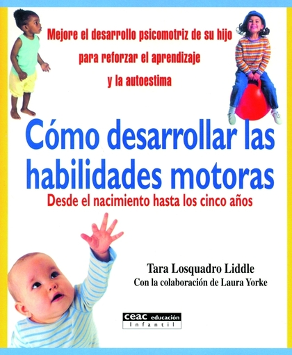 CÓMO DESARROLLAR LAS HABILIDADES MOTORAS: DESDE EL NACIMIENTO HASTA LO