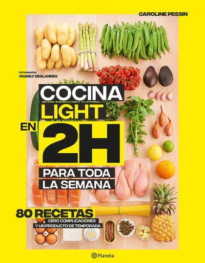 COCINA LIGHT EN 2 HORAS. LA COLECCIÓN BESTSELLER MUNDIAL DEL BATCH COOKING